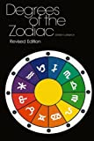 Degrees Of The Zodiac: Revised Edition