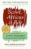 Scout, Atticus, and Boo: A Celebration of To Kill a Mockingbird