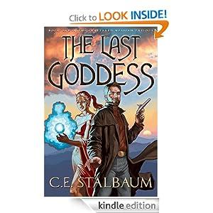 The Last Goddess C E Stalbaum
