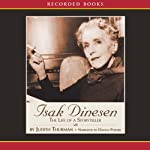 Isak Dinesen: The Life of a Storyteller | Judith Thurman