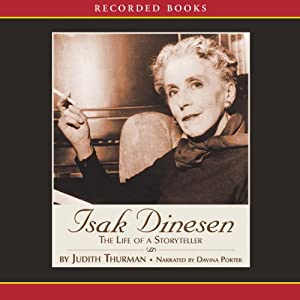 Isak Dinesen: The Life of a Storyteller | [Judith Thurman]