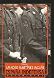 img - for Espana indefensa (Documentos) (Spanish Edition) book / textbook / text book