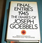 Final Entries 1945: The Diaries of Jo...