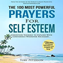The 100 Most Powerful Prayers for Self Esteem Audiobook by Toby Peterson Narrated by Denese Steele, John Gabriel