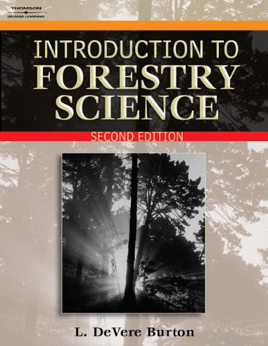 Introduction to Forestry Science - Thomson Delmar Learning - 1418030872 - ISBN: 1418030872 - ISBN-13: 9781418030872