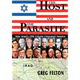 The Host and the Parasite - How Israel's Fifth Column Consumed America ~ Greg Felton
