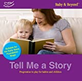 Tell Me a Story: Progression in Play for Babies and Children (1408194996) by Beswick, Clare