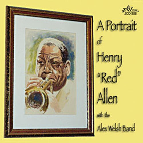 A Portrait of Henry 'Red' Allen (With The Alex Welsh Band) by Henry 'Red' Allen