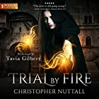 Trial by Fire: Schooled in Magic, Book 7 Audiobook by Christopher G. Nuttall Narrated by Tavia Gilbert
