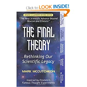 The Final Theory: Rethinking Our Scientific Legacy (Second Edition) Mark McCutcheon