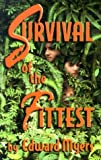 Survival of the Fittest [Paperback]