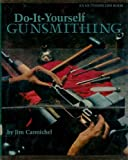 img - for Do-It-Yourself Gunsmithing Hardcover - February, 1978 book / textbook / text book