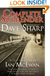 Complete Surrender - The True Story o...