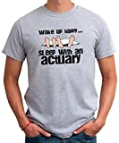 Wake up happy sleep with a Actuary Mens T-Shirt