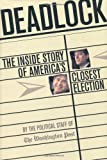 img - for Deadlock: The Inside Story of America's Closest Election book / textbook / text book