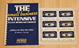 img - for The Small Business Intensive: Workbook and Course Materials - 6 Audio Tapes book / textbook / text book