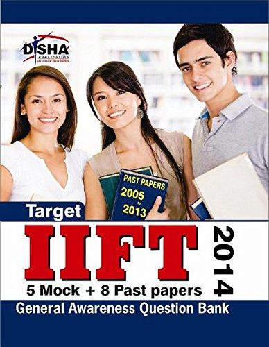 Target IIFT 2014: Past 2005-2013 + 5 Mock Tests + General Awareness