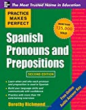 img - for Practice Makes Perfect Spanish Pronouns and Prepositions, Second Edition (Practice Makes Perfect (McGraw-Hill)) book / textbook / text book