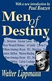 Men of Destiny (0765805146) by Lippmann, Walter
