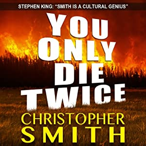 You Only Die Twice | [Christopher Smith]