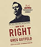 img - for How to Be Right: The Art of Being Persuasively Correct book / textbook / text book