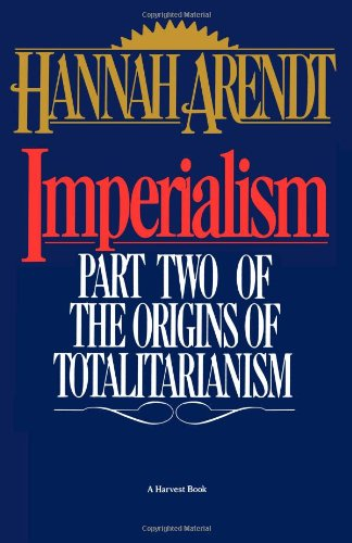 Imperialism: Part Two Of The Origins Of Totalitarianism