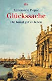 img - for Gl ckssache. Die Kunst, gut zu leben. book / textbook / text book