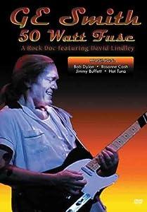 G.E. Smith: 50 Watt Fuse