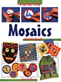 Mosaics (Step-by-Step Children's Crafts) (0855329092) by Michelle Powell