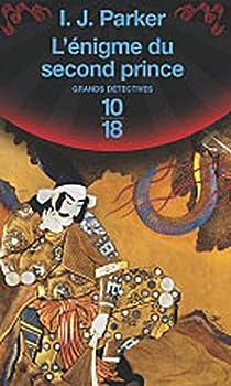 L'�nigme du second prince : Une enqu�te de Sugarawa Akitada par Parker