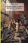 Les dossiers secrets de Harry Dickson : Tome 1, La main mal�fique, L'h�ritage de Cagliostro par Tarvel