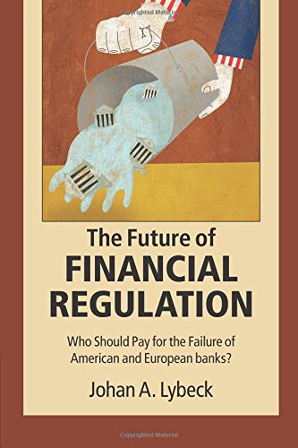the-future-of-financial-regulation-who-should-pay-for-the-failure-of-american-and-european-banks