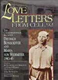 Love Letters from Cell 92: The Correspondence Between Dietrich Bonhoeffer and Maria Von Wedemeyer, 1943-45 (0687010985) by Von Bismarck, Ruth-Alice