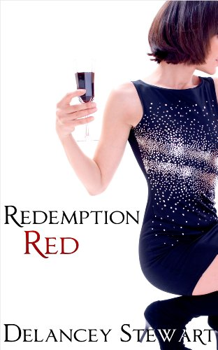 Redemption Red (Wine Country Romance) by Delancey Stewart