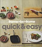 img - for Frame> By> Frame Quick & Easy: A Visual Step-by-step Cookbook (Love Food) book / textbook / text book