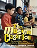 img - for By Patricia Hackett The Musical Classroom: Backgrounds, Models, and Skills for Elementary Teaching (7th Edition) (7th Seventh Edition) [Spiral-bound] book / textbook / text book