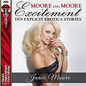 Moore and Moore Excitement: Lesbian Sex, Gangbangs, Anal Sex, Threesomes, and Moore! Audiobook