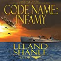 Code Name: Infamy: Aviator, Book 4 Audiobook by Leland Shanle Narrated by Thomas Block