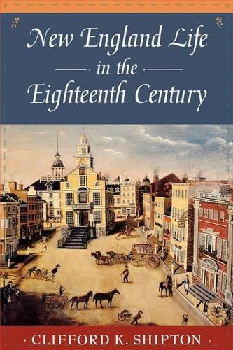 New England Life in the Eighteenth Century (Sibley's Harvard Graduates)