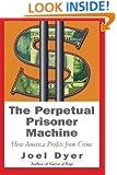 Perpetual Prisoner Machine: How America Profits From Crime