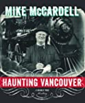 Haunting Vancouver: A Nearly True His...