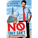 No, They Can't: Why Government Fails-But Individuals Succeed ~ John Stossel