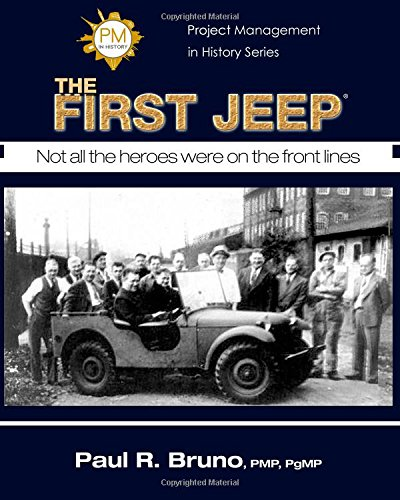 Project Management in History: The First Jeep (Project Management in History Series) (Volume 1)