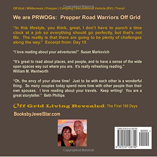 OFF GRID LIVING REVEALED: The First 100 Days: Off Grid Living in a Semi-Tractor Trailer Rig: The daily adventures and challenges never end.: Volume 1