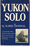img - for Yukon Solo by Karal Dohnal (1983-07-03) book / textbook / text book