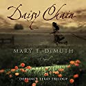 Daisy Chain: Defiance Texas Trilogy, Book 1 Audiobook by Mary E. DeMuth Narrated by Reneé Raudman