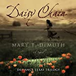 Daisy Chain: Defiance Texas Trilogy, Book 1 | Mary E. DeMuth