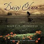 Daisy Chain: Defiance Texas Trilogy, Book 1 | Mary E. DeMuth