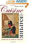 Cuisine and Empire: Cooking in World...