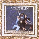 Those Who Are About to Die Salute You: Remastered By Colosseum (1998-08-03)